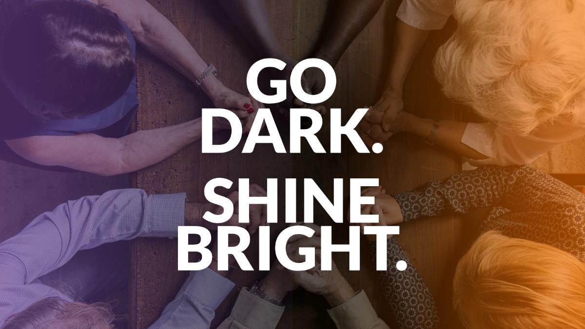 Go Dark, Shine Bright
